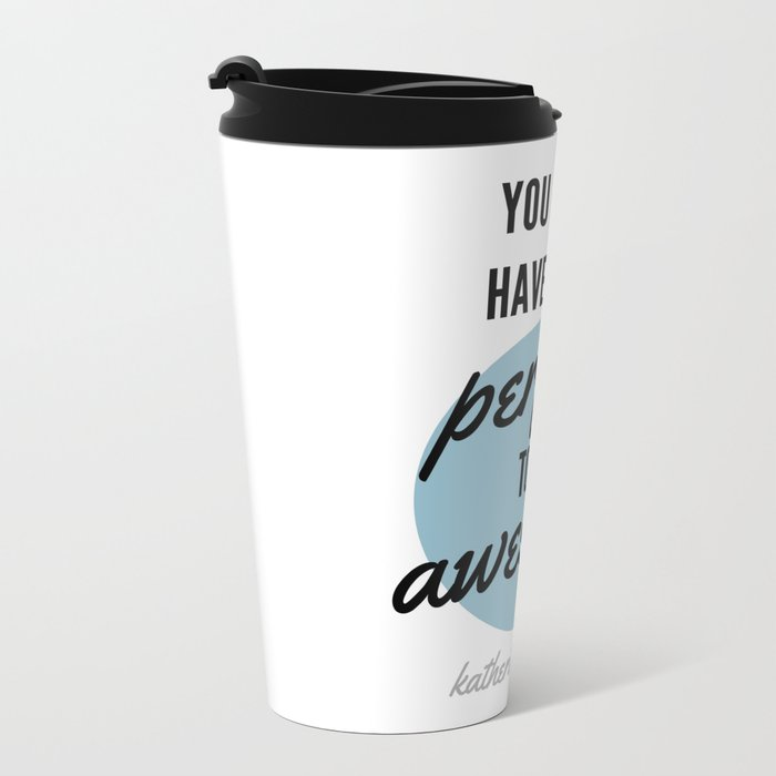 PERFECT IS OVERRATED Metal Travel Mug
