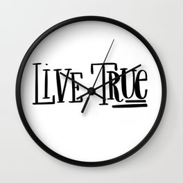 Live True: white Wall Clock
