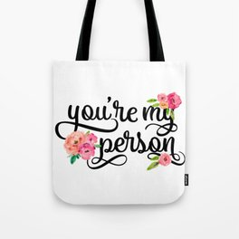 You're My Person Quote Tote Bag