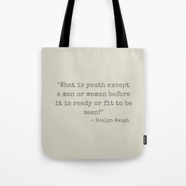 Evelyn Waugh on Youth Tote Bag