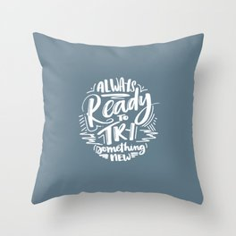 Ready To Try Something New Throw Pillow