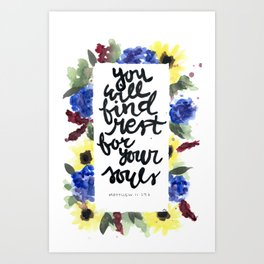 you will find rest for your souls // watercolor matthew bible verse flowers flroal Art Print