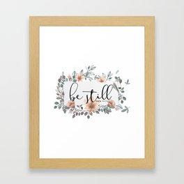 Be Still Christian Quote Framed Art Print