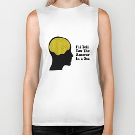 I'll tell you the answer in a sec Biker Tank