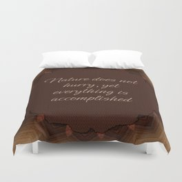 Nature Does Not Hurry Duvet Cover