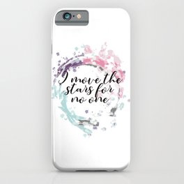 I move the stars for no one iPhone Case
