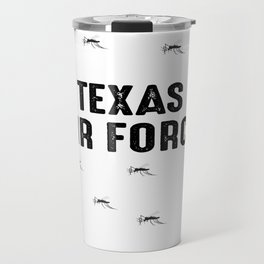Texas Air Force - Mosquitoes Travel Mug