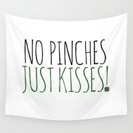 No Pinches Just Kisses Wall Tapestry