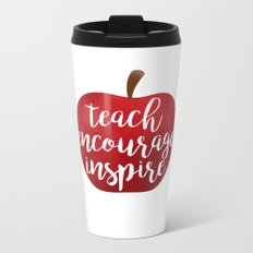 Teach Encourage Inspire Metal Travel Mug