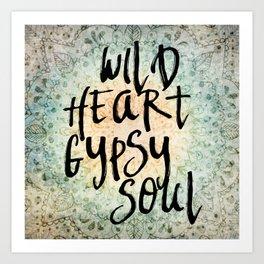 Wild Heart Gypsy Soul Art Print