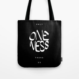 Only oneness there is Tote Bag