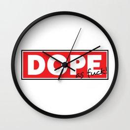 Dope as fuck Wall Clock