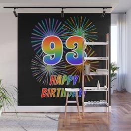 "93rd Birthday ""93"" & ""HAPPY BIRTHDAY!"" w/ Rainbow Spectrum Colors + Fun Fireworks Inspired Pattern Wall Mural"