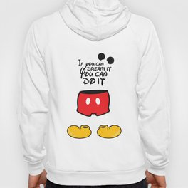 If you can dream it You can do it - Mickey Mouse Hoody