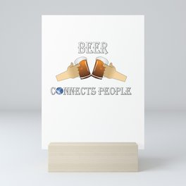 Beer Connects People Gift For Men And Women Mini Art Print