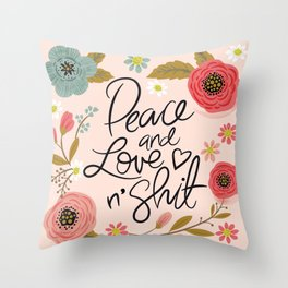 Pretty Sweary: Peace and Love n' Shit Throw Pillow