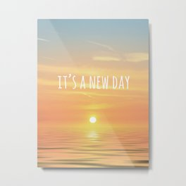It's A New Day (Typography) Metal Print