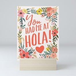 You had me at hola! Mini Art Print