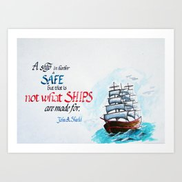 A ship in harbour is safe Art Print