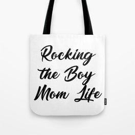 Rocking The Boy Mom Life Funny Tote Bag