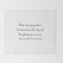 Bloom - Haiku Poem by kathy Morton Stanion Throw Blanket