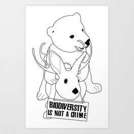Biodiversity is not a crime! Art Print