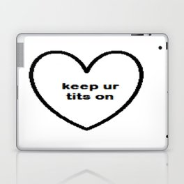 Keep ur tits on Laptop & iPad Skin