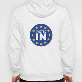 I Voted IN Hoody