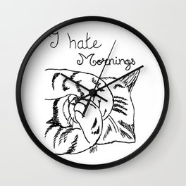 I hate mornings...cat Wall Clock