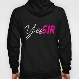 Yes Sir? design | DDLG BDSM product | Submissive graphics Hoody
