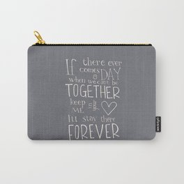 "Winnie the Pooh quote ""If there ever comes a day"" Carry-All Pouch"