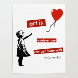 'Art is whatever you can get away' with by Angela Stimson Poster
