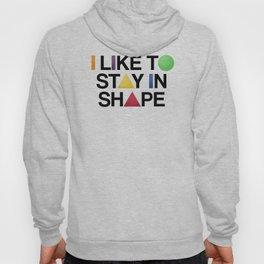 I Like To Stay In Shape Hoody