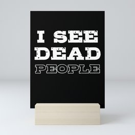 I See Dead People Mystery Goth Occult Horror Ghost Mini Art Print