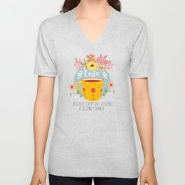 Coffee Because Every Day Deserves A Second Chance Unisex V-Neck