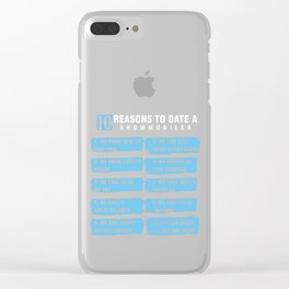 10 Reasons To Date Snowmobiler Ski Racing Snowmachine Winter Travel Gifts Clear iPhone Case