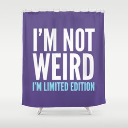 Iu0027m Not Weird Iu0027m Limited Edition Funny Quote (Ultra Violet)