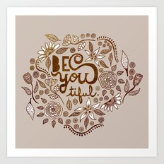 Be You Tiful (gold edition) Art Print