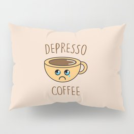 Depresso Coffee, Funny, Quote, Coffee Pillow Sham