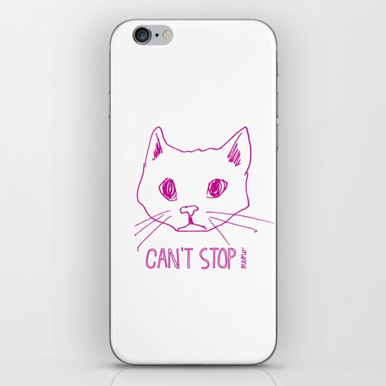 can't stop meow iPhone & iPod Skin