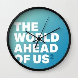 The World Ahead Of Us² Wall Clock