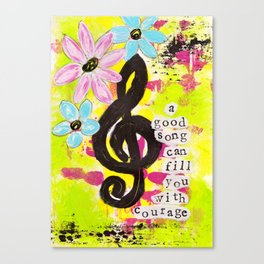 A Song Gives Courage Canvas Print