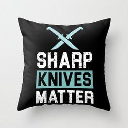 Sharp Knives Matter! - Gift Throw Pillow