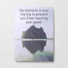 Motivational - No obstacle is too big Metal Print