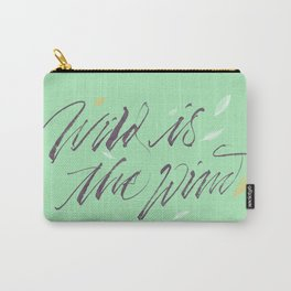 Wild is the wind Carry-All Pouch