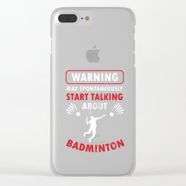 Badmintoon Serve Racquet Court Racket Rally Shuttlecock Warning Talking About Badminton Gift Clear iPhone Case