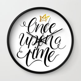 Once upon a time calligraphy Wall Clock