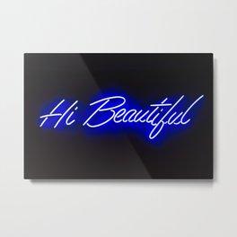 Neon sign inspiration - Hi Beautiful Metal Print