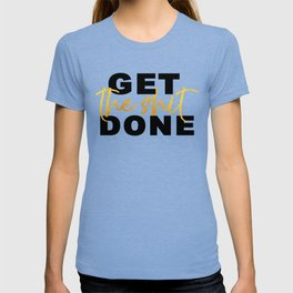 Get the Shit Done Motivational T-shirt