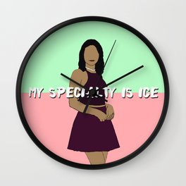 My specialty is ice Wall Clock
